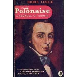 Polonaise : A Romance of Chopin: Doris Leslie: Books