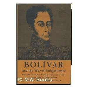 Bolivar and the War of Independence (The Texas pan American series)