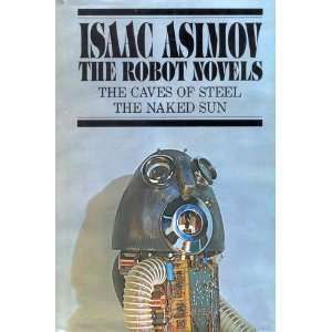 The Robot Novels (the Caves of Steel & the Nakes Sun): Books