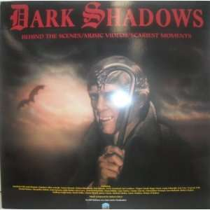 Dark Shadows Behind the Scenes/Music Videos/Scariest