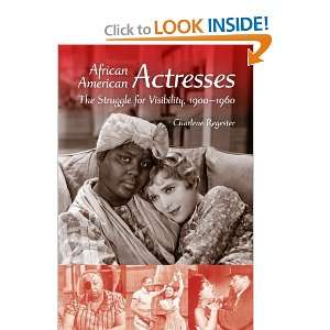 African American Actresses: The Struggle for Visibility