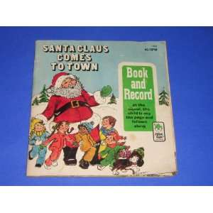 Santa Claus Comes to Town (Book & 45 Rpm Record