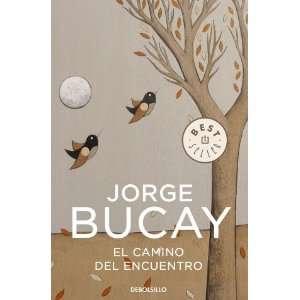 El camino del encuentro (9788483461129): Jorge Bucay
