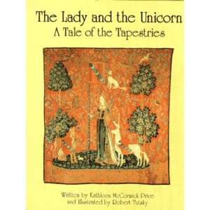 The Lady and the Unicorn A Tale of the Tapestries