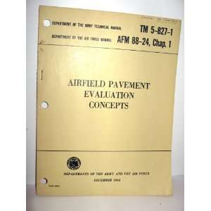 Airfield Pavement Evaluation Concepts (Army Technical Manual Air Force