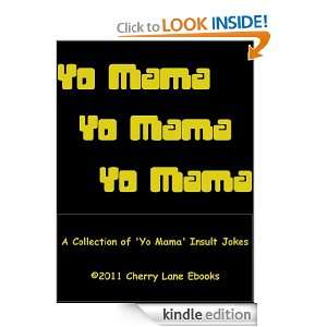 Yo Mama! A Collection of Yo Mama Insult Jokes Cedric Kelly