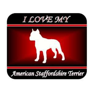 I Love My American Staffordshire Terrier Dog Mouse Pad