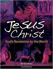 Jesus Christ Gods Revelation to the World, (1594711844), Michael