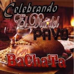 el dia del PAVO con BACHATA (2011 2012 CD): Con BACHATA: Music