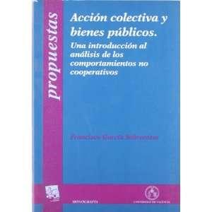 Acción colectiva y bienes públicos . Una introducción