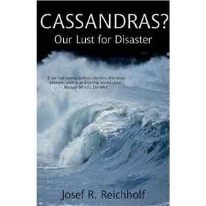 Cassandras? (9781903933459): Josef R Reichholf: Books