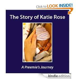 The Story of Katie Rose: A Preemies Journey: Harold Davis, Phyllis