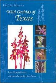 Field Guide to the Wild Orchids of Texas, (0813031591), Paul Martin