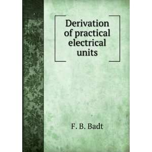 Derivation of practical electrical units. Talbot collection of British