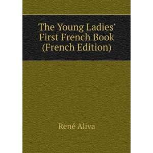 Young Ladies First French Book (French Edition) René Aliva Books
