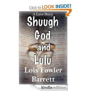 Love Story: Shuugh God and Lulu: Lois Fowler Barrett, Matt Fowler