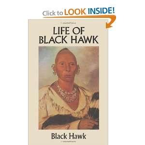 Life of Black Hawk (Native American) (9780486281056