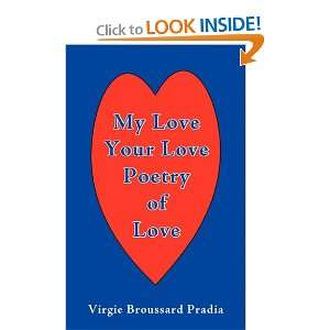 Love Poetry of Love (9781440115868): Virgie Broussard Pradia: Books