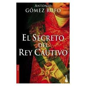 El Secreto Del Rey Cautivo (9788408068891) Rufo Antonio Gomez Books