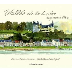 Vallée de la Loire ; aquarelles (9782878680980): Jean