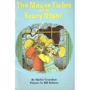 the mouse twins and the scary night: shirley granahan: Books