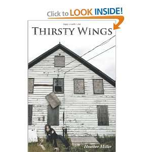 Thirsty Wings (9781452012414) Heather Miller Books