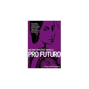 Pro futuro milena pavlovic barili grupa autora Books