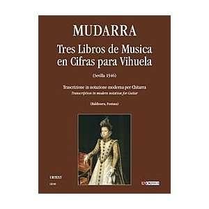 Tres Libros de Musica en Cifras para Vihuela (Sevilla 1546