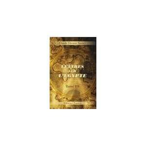 Lettres sur lÉgypte. Tome 3: Claude Étienne Savary: Books
