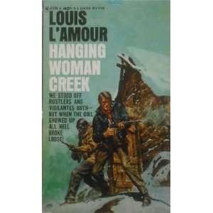 Hanging Woman Creek: Louis LAmour: Books