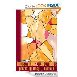 Angst, Anger, Love, Hope Tracy R. Franklin  Kindle Store