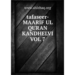 com tafaseer MAARIF UL QURAN KANDHELVI VOL 7 www.ahlehaq.org Books