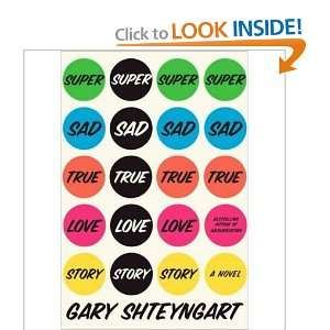 (Super Sad True Love Story) By Shteyngart, Gary (Author