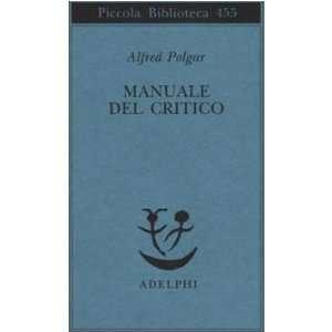 Manuale del critico (9788845915734) Alfred Polgar Books