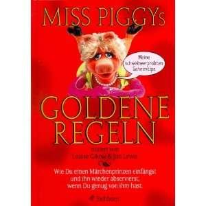 Piggys goldene Regeln. (9783821830773) Louise Gikow, Jim Lewis Books