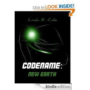 Codename: New Earth: Linda E Cole:  Kindle Store