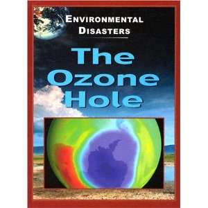 The Ozone Hole (Environmental Disasters (Stargazer Books