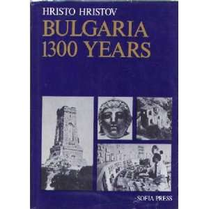 Bulgaria 1300 Years: Hristo Hristov: Books