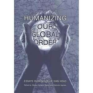 Humanizing Our Global Order: Essays in Honour of Ivan