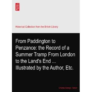 From Paddington to Penzance: the Record of a Summer Tramp From London