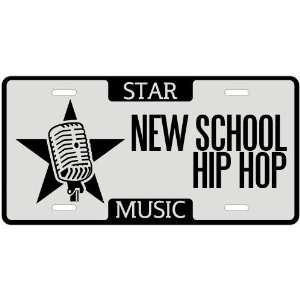 New  I Am A New School Hip Hop Star   License Plate