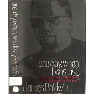 on Alex Haleys The Autobiography of Malcolm X: James Baldwin: Books