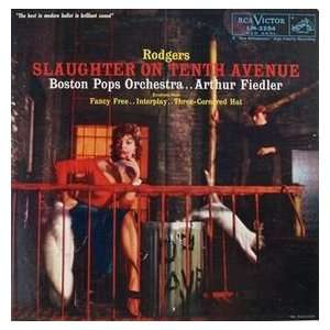 Slaughter on Tenth Avenue Arthur Fiedler, Boston Pops