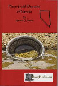 Placer Gold Deposits of Nevada Mining Geology Book 9780984369898