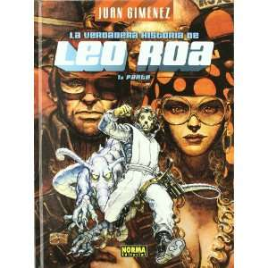 La Verdadera Historia de leo roa 1 (9788498142747) Books
