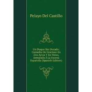 à La Escena Española (Spanish Edition): Pelayo Del Castillo: Books