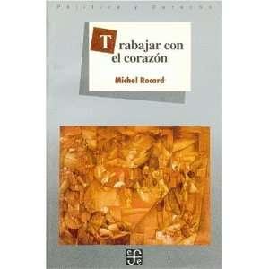 Trabajar con el corazón (Politica y Derecho) (Spanish