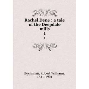 Rachel Dene  a tale of the Deepdale mills. 1 Robert Williams