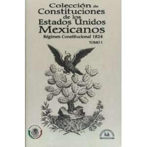 Coleccion de Constituciones de los Estados Unidos Mexicanos