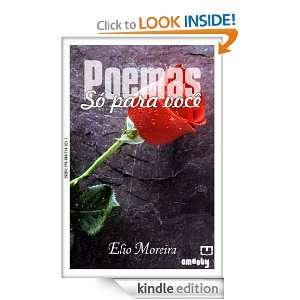 Poemas só para você (Portuguese Edition) Elio Moreira, EMOOBY
